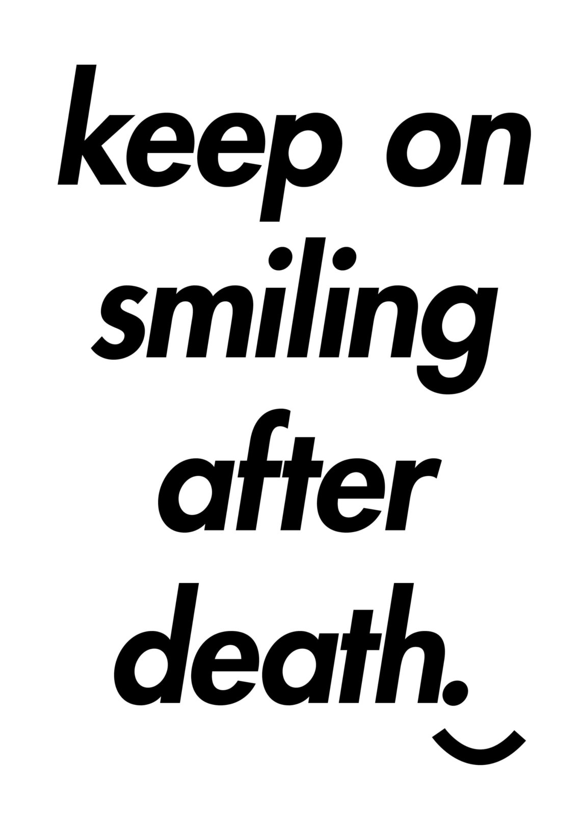 keep_on_smiling_after_death_poster_angermann keep on smiling